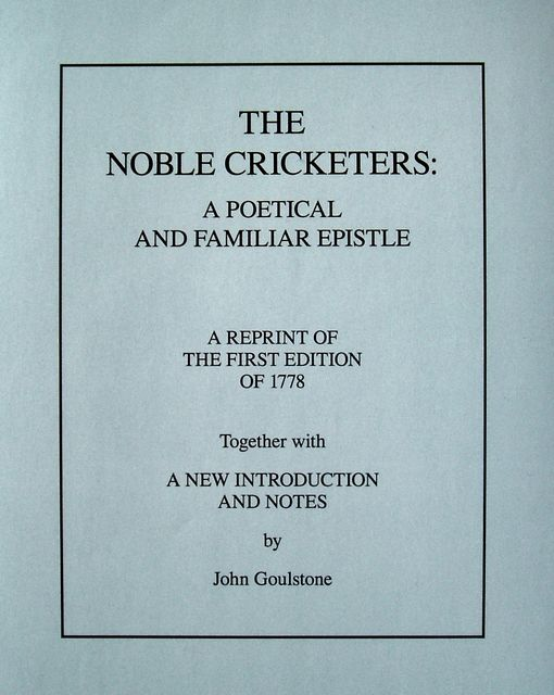 THE NOBLE CRICKETERS: A POETICAL AND FAMILIAR EPISTLE.